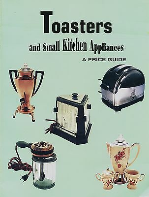 Vintage Kitchen Toasters Small Appliances - Makers Models Values / Book