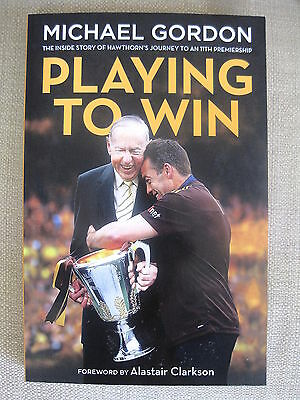 HAWTHORN AFL BOOK - PLAYING TO WIN  Story of the HAWKs Journey to the 2013 FLAG