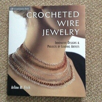Crocheted Wire Jewelry By Arline M. Fisch Hardback Designs & Projects Lark Craft