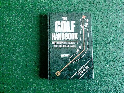 The Golf Handbook The complete guide to the greatest game by Peter Alliss