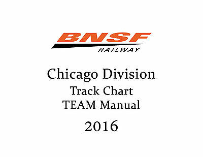 BNSF Chicago Division 2016 Track Chart AND TEAM Manual