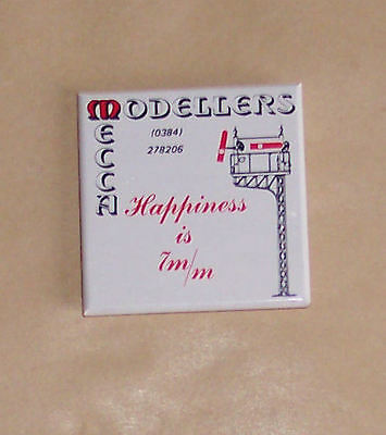 Gauge O – Spare Bits - Badge - Modellers Mecca - Happiness is 7mm - see pics B