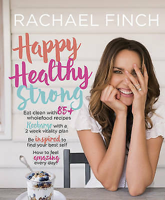 Happy, Healthy, Strong by Rachael Finch Paperback Book