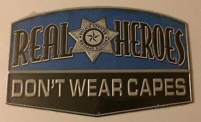 Thin Blue Line Real Heroes Don't Wear Capes Metal Embossed Sign Police