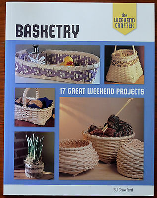 Basketry The Weekend Crafter by BJ Crawford