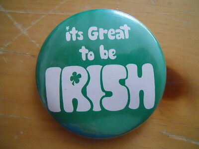"It's Great to be Irish 2.25"" pinback button"