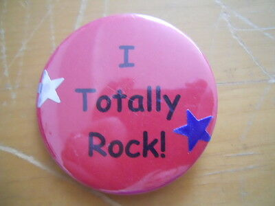 "I Totally Rock! 2.25"" pinback button"