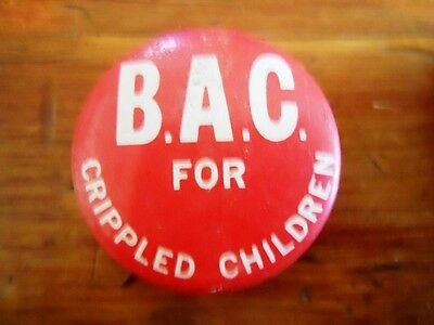 "B.A.C. BAC For Crippled Children 1.25"" pinback button"