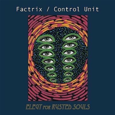 "FACTRIX / CONTROL UNIT Elegy For Rusted Souls LP+7"" ltd.500 Throbbing Gristle"