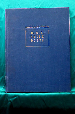 The Wartime Cruise of the USS Smith DD-378,  WWII Cruise Book ,  Original