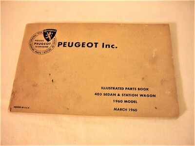 1960 Model PEUGEOT Illustrated Parts Book 403 Sedan and Station Wagon.