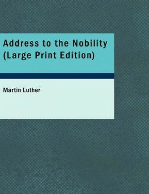Address to the Nobility by Martin Luther.