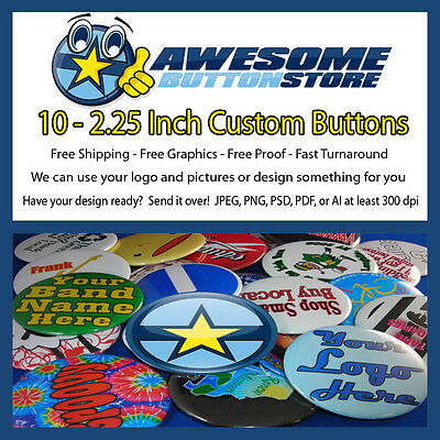 """10 Custom Pinback 2.25"""" Your Button can change the world Put what you want on it"""