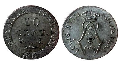TOP RARE!!!  LOUIS XVIII 10 Centimes 1818 A (Paris) Guyane BILLON A VOIR!!