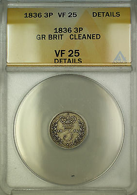 1836 Great Britain Silver Threepence 3P Coin ANACS VF-25 Details Cleaned