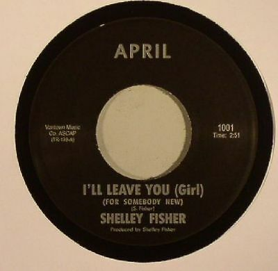 "FISHER, Shelley - I'll Leave You (Girl) - Vinyl (7"" + insert)"