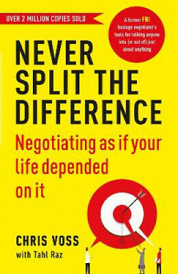 Never Split the Difference: Negotiating as if Your Life Depended on It.