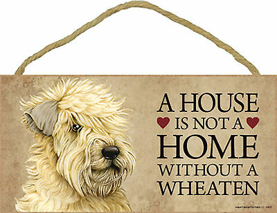 Wheaten A house is not a home without a Wheaten Dog Wood Sign - USA Made - NEW