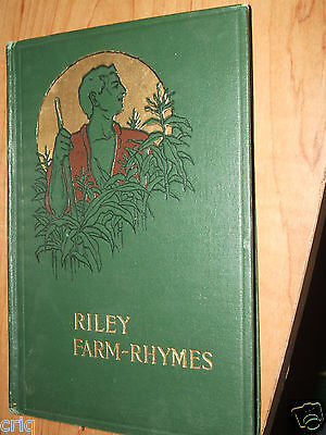 Riley Farm Rhymes by James Whitcomb Riley 1905 Hardcover Book Embossed Cover