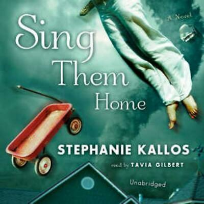 Sing Them Home by Stephanie Kallos; audio CD (2008) Unabridged AUDIOBOOK