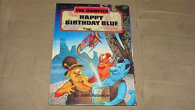 The DUMPIES Happy Birthday Blue, By John Patience 1990 Hardcover