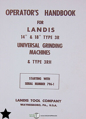 "Landis 14"" & 18"" Type 3R and 3RH, Universal Grinding Operations and Parts Manual"