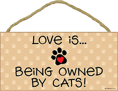 Cats - Love Is ... Being Owned By Cats ! - Cat Wood Sign Plaque  Made in USA NEW