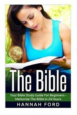 The Bible: Your Bible Study Guide for Beginners - Memorize the Bible in 24 Hours