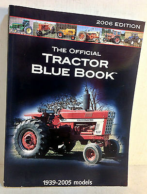 The Official Tractor Blue Book, 2006 Edition, 1939-2005 Tractor Valuations(5045)