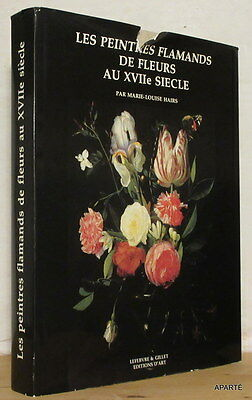 HAIRS LES PEINTRES FLAMANDS DE FLEURS AU XVIIe SIECLE 1985 illustré BE