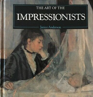 The Art of the Impressionists - Hardcover Book by Janice Anderson