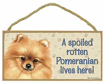 A spoiled rotten Pomeranian lives here! Wood Puppy Dog Sign Made in USA