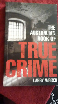 The Australian Book of True Crime by Larry Writer (Paperback, 2008)