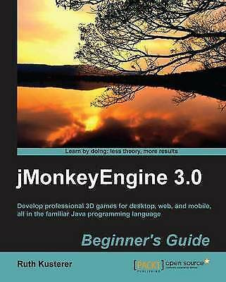 jMonkeyEngine 3.0 Beginner's Guide 9781849516464 by Ruth Kusterer, Paperback