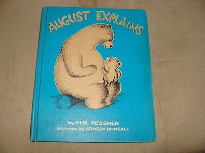 AUGUST EXPLAINS, By Phil Ressner HC 1963, ex-library, A Wonderful Bear Story!