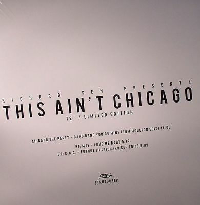 "SEN, Richard presents BANG THE PARTY/MAY/KCC - This Ain't Chicago - Vinyl (12"")"