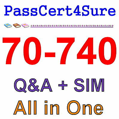 Best Practice Material For 70-740 Exam Q&A+SIM