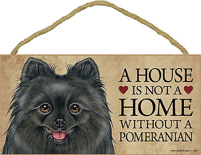 Pomeranian A house is not a home without a Pomeranian Wood Dog Sign Made in USA