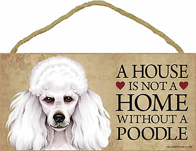 Poodle A house is not a home without a Poodle Wood Puppy Dog Sign Made in USA