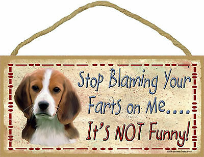 Beagle Stop Blaming Your Farts on Me It's not Funny Wood Dog Sign USA Made NEW