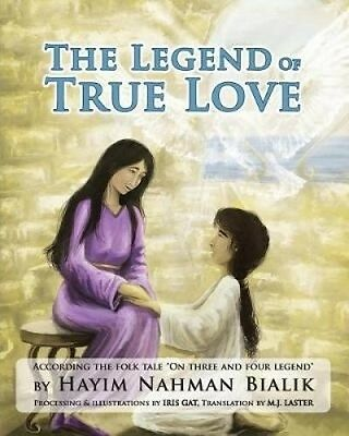 The Legend of True Love: According the Inspiring Tale on Three and Four Legend b