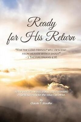 Ready for His Return: Some Practical Words from 1 Thessalonians on Getting Ready