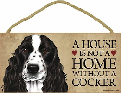 A house is not a home without a Cocker Wood English Cocker Spaniel Dog Sign USA