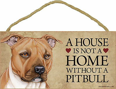 Pit Bull A house is not a home without a Pitbull Wood Dog Sign Plaque USA Made