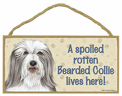A spoiled rotten Bearded Collie lives here! Wood Puppy Dog Sign Plaque USA Made