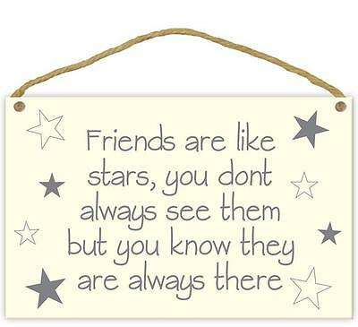Friends Are Like Stars They Are Always There Wooden Wall Plaque Gift