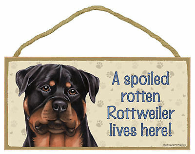 A spoiled rotten Rottweiler lives here! Wood Puppy Dog Sign Plaque USA Made