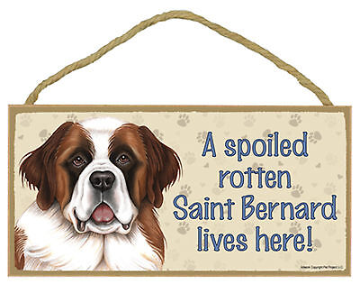 A spoiled rotten Saint Bernard lives here! Wood Puppy Dog Sign Plaque USA Made
