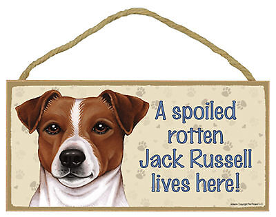 A spoiled rotten Jack Russell lives here! Wood Puppy Dog Sign Plaque Made in USA
