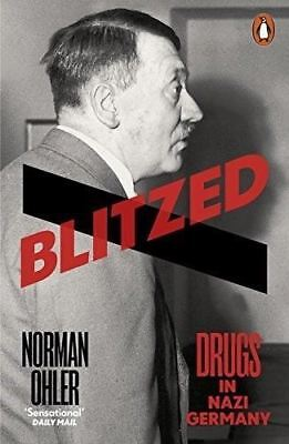 Blitzed: Drugs in Nazi Germany by Norman Ohler